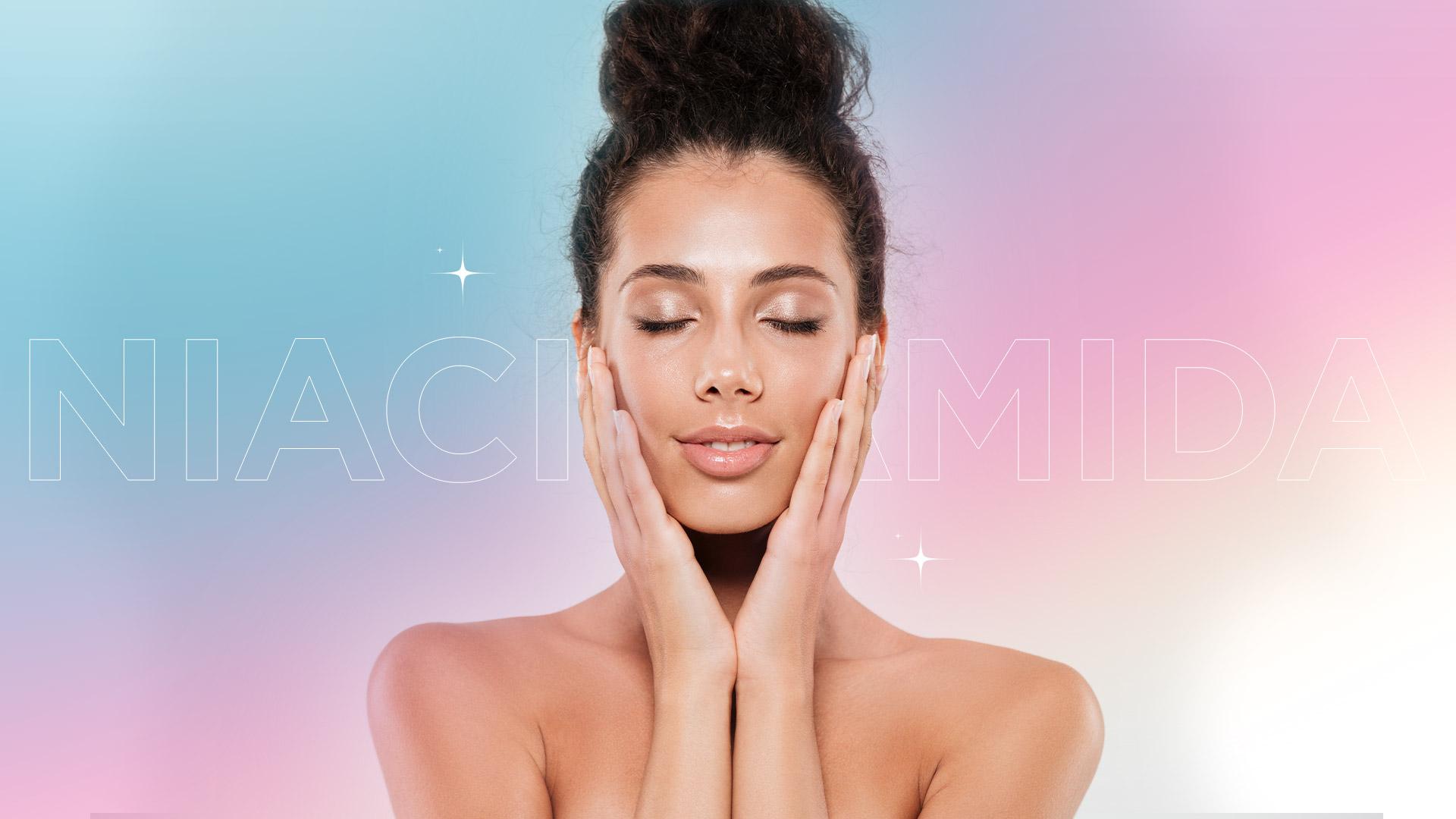 ¿Qué es la niacinamida y cómo beneficia tu piel?